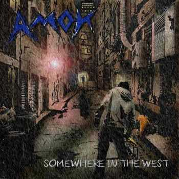 Amok - Somewhere In The West (2013)
