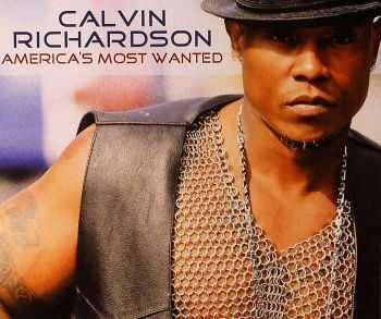 Calvin Richardson - America's Most Wanted (2010) HQ