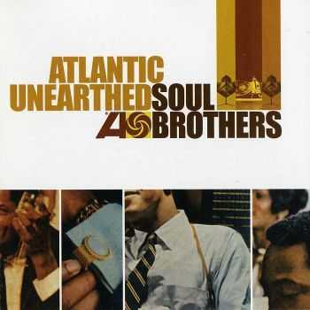 VA - Atlantic Unearthed Soul Brothers (2006) HQ