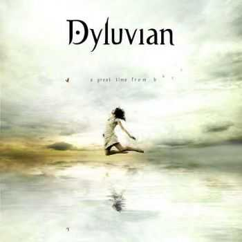 Dyluvian - A Great Time From Here (2013)