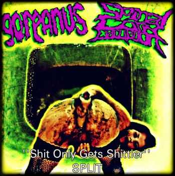 GoreAnus & Spinal Cord Ejaculation - Shit Only Gets Shittier (Split) (2013)