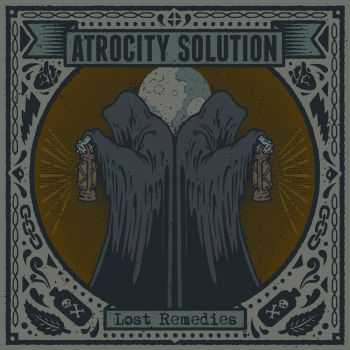 Atrocity Solution - Lost Remedies (2013)