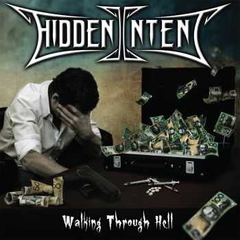Hidden Intent-Walking Through Hell(2013)