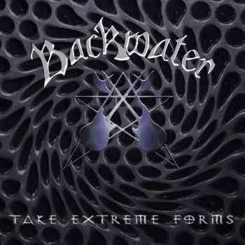 Backwater - Take Extreme Forms (2013)
