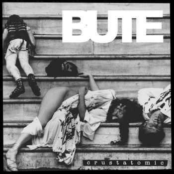 Bute - Crustatomic (2013)