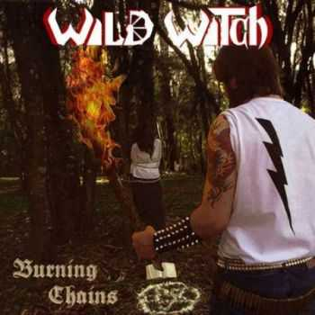 Wild Witch - Burning Chains (EP) (2013)