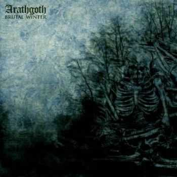 Arathgoth - Brutal Winter (2013)