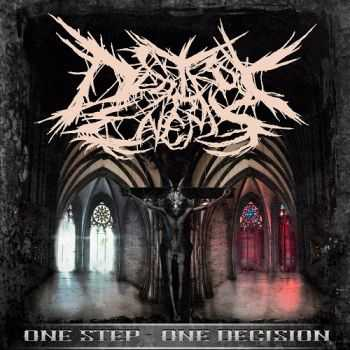 Destroy My Enemy - One Step - One Desicion (2013)