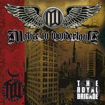 Malice In Wonderland - The Royal Brigade (2013)