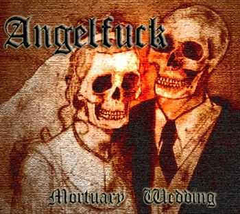 Angelfuck - Mortuary Wedding (2011)
