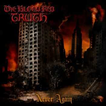 The Blood Red Truth - Never Again (EP) (2013)