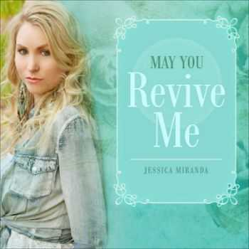 Jessica Miranda - You Revive Me (2013)