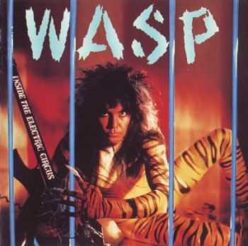 W.A.S.P. - Inside The Electric Circus (1986) Mp3+Lossless