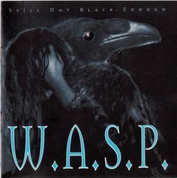 W.A.S.P. - Still Not Black Enough (1995) Mp3+Lossless
