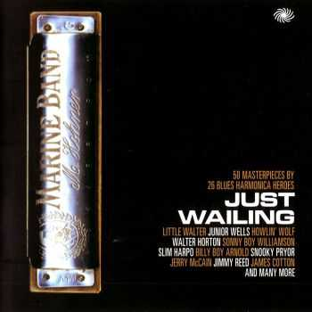 VA - Just Wailing: 50 Masterpieces By 26 Blues Harmonica Heroes (2013) HQ
