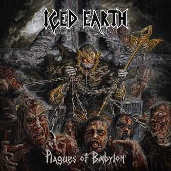 Iced Earth - Plagues Of Babylon [Limited Deluxe Edition] (2014) HQ