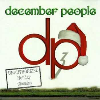 December People - DP3: Unauthorized Holiday Classics (2013)