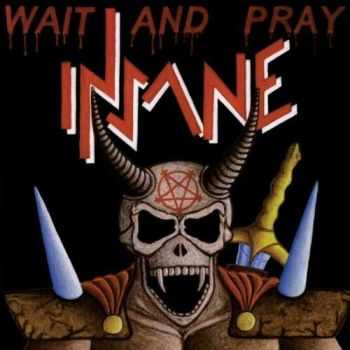 Insane - Wait and Pray (2005) LOSSLESS+MP3