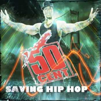50 Cent - Saving Hip Hop (2013)