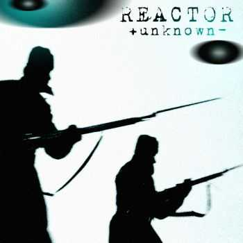 Reactor - Unknown (2013)