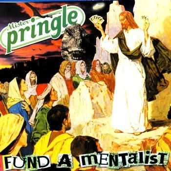 Mister Pringle - Fund A Mentalist (2002)