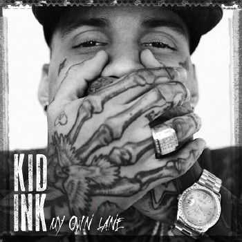 Kid Ink - My Own Lane (Deluxe Edition) (2014)