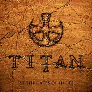 Titan - At The Gates Of Hades (2013)