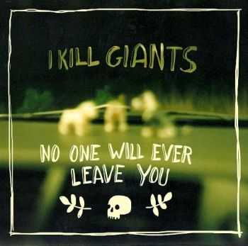 I Kill Giants - No One Will Ever Leave You (EP) (2014)