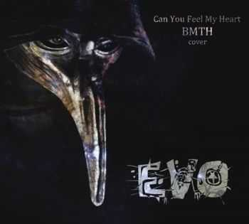 EVO - Can You Feel My Heart (Bring Me The Horizon Cover) (2014)