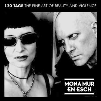 Mona Mur & En Esch - 120 Tage The Fine Art Of Beauty And Violence (2009)