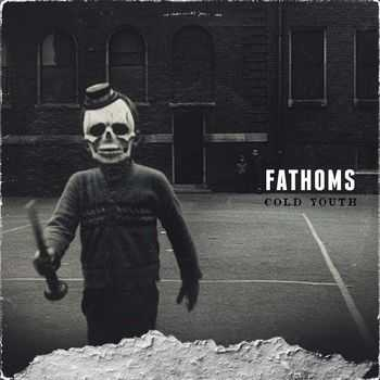 Fathoms - Cold Youth [EP] (2013)