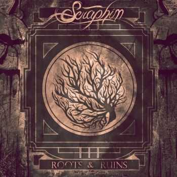 Seraphim - Roots & Ruins (2013)