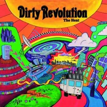 Dirty Revolution - The Heat (2013)