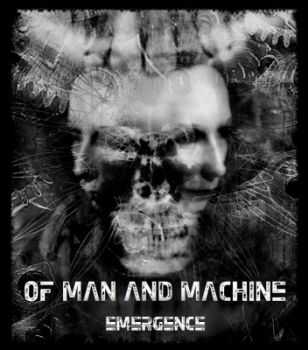 Of Man And Machine - Emergence (2014)