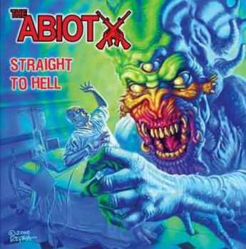 The Abiotx - Straight to Hell (2011)