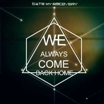 Date My Recovery - We Always Come Back Home [EP] (2014)