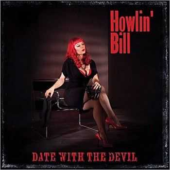 Howlin' Bill - Date With The Devil 2012