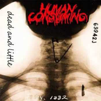 Human Consuming - Dead And Little (EP) (2013)