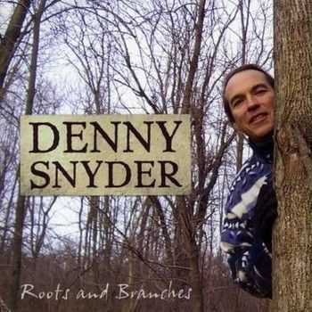 Denny Snyder - Roots and Branches 2009