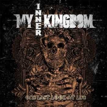 My Inner Kingdom - One Last Look At Life (2013)