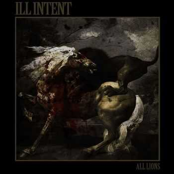 Ill Intent - All Lions (2010)