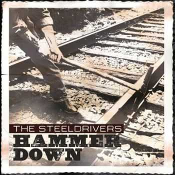 The Steel Drivers - Hammer Down (2013)