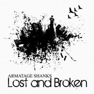 Armatage Shanks - Lost And Broken (2013)