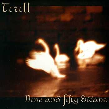 Trill - Nine and Fifty Swans (2011)