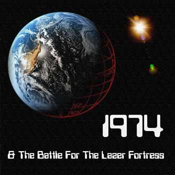 1974 - 1974 & The Battle For the Lazer Fortress (2011)