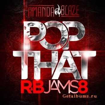 DJ Amanda Blaze - Pop That R&B Jams 8 (2014)