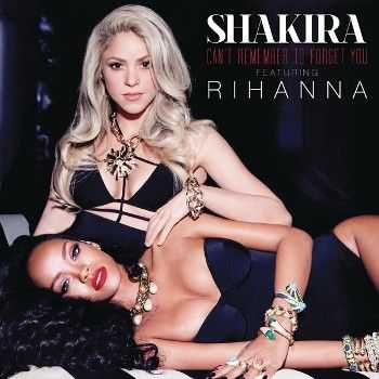 Shakira - Can't Remember To Forget You (feat. Rihanna) [Single] (2014)