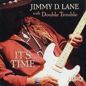 Jimmy D. Lane with Double Trouble - It's Time 2004