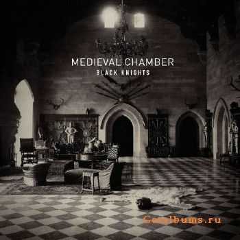 Black Knights - Medieval Chamber (2014)