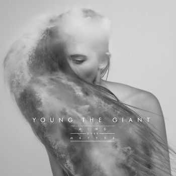 Young the Giant - Mind Over Matter (2014)